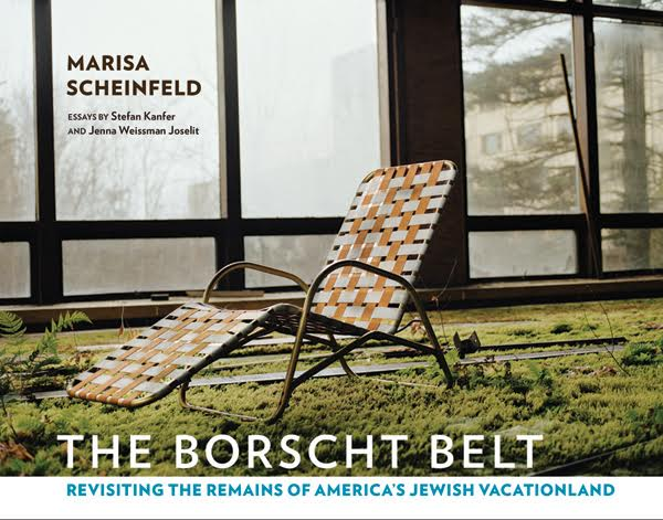 PHOTOGRAPHY BOOK ON BORSCHT BELT TO BE DISCUSSED WITH AUTHOR AT ORANGEBURG LIBRARY SATURDAY